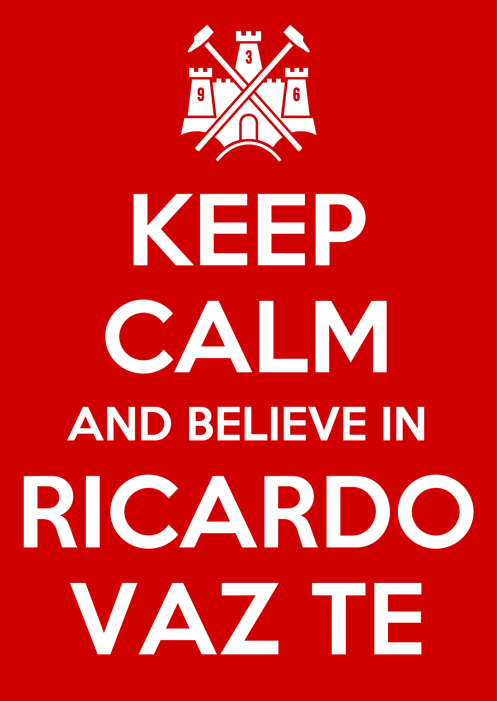Keep calm and believe in Ricardo Vaz Te
